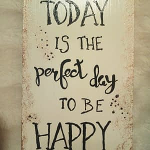 Deco-bordje: Perfect day to be happy